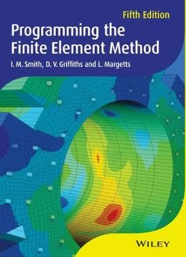 Programming The Finite Element Method 5Th Edition