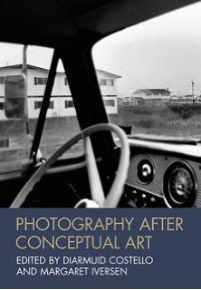 Photography After Conceptual Art (Art History Special Issues)