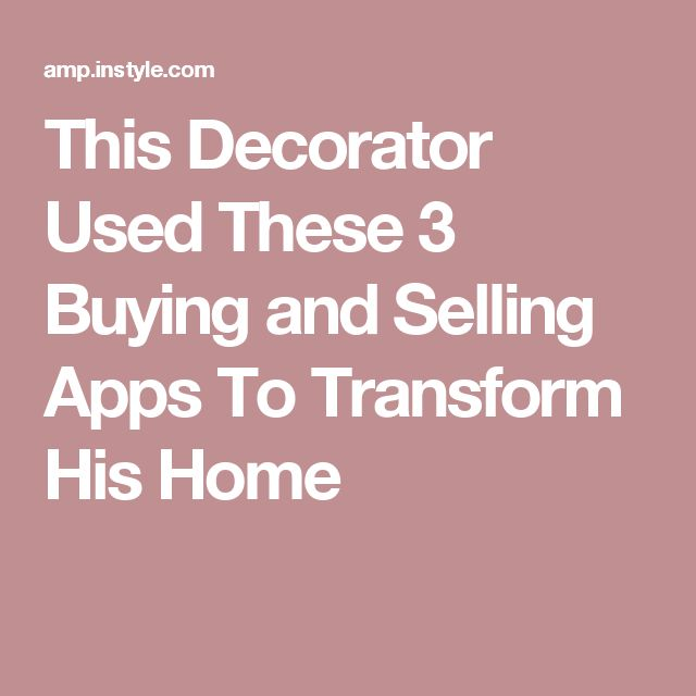 This Decorator Used These 3 Buying and Selling Apps To Transform His Home