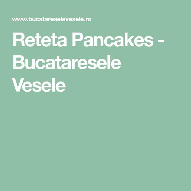Reteta Pancakes - Bucataresele Vesele