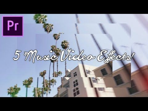 5 SUPER DOPE Music Video Editing Effects! (Adobe Premiere Pro CC 2017 Tutorial / How to) - YouTube