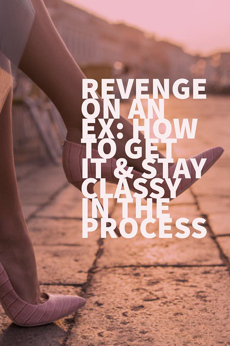 Revenge on an ex: Whether it's been friends, boyfriends, classmates, coworkers or family members that have hurt me, I've been there and I've spent hours orchestrating massive revenge play-by-plays that would put any scene in Kill Bill to shame. Thinking about revenge on an ex was always so much better because it delayed having to deal with the rejection, pain and my abandonment issues that had been triggered.