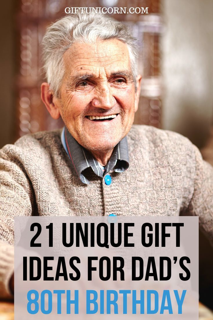 21 Unique Gift Ideas For Dad S 80th Birthday Gifts For Old Men