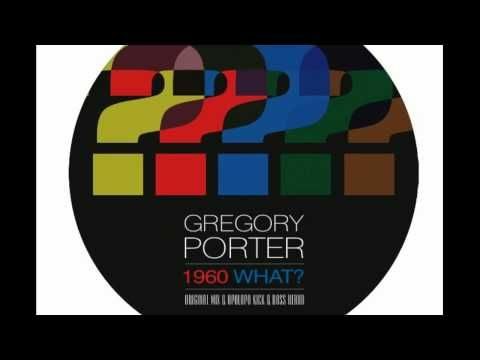 Gregory Porter - 1960 What? - YouTube