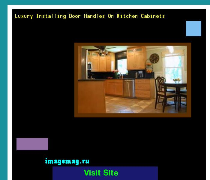 Luxury Installing Door Handles On Kitchen Cabinets 094946 - The Best Image Search