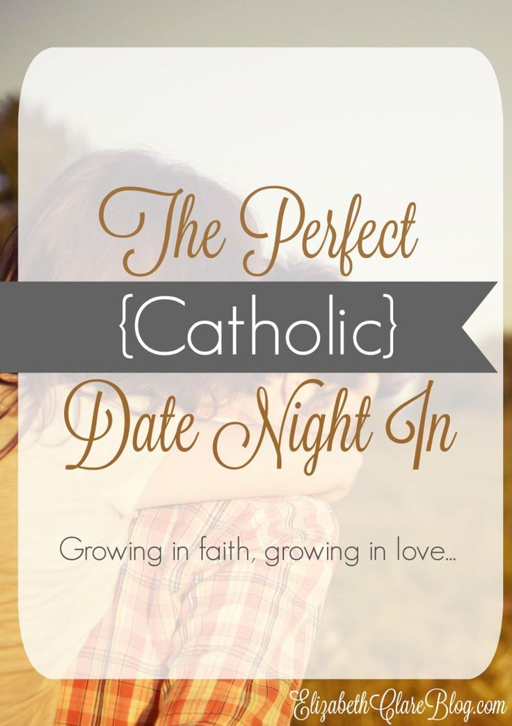 catholic dating advice What does the catholic church teach about intimacy & dating when dating, strive to really sign up for weekly updates from busted halo email address.