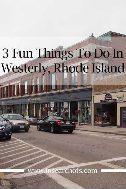 In Search Of: 3 Things To Do In Westerly, Rhode Island