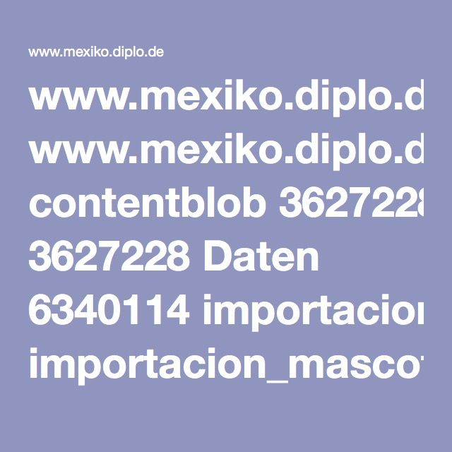 www.mexiko.diplo.de contentblob 3627228 Daten 6340114 importacion_mascotas_nvasmedidas_ddatei.pdf