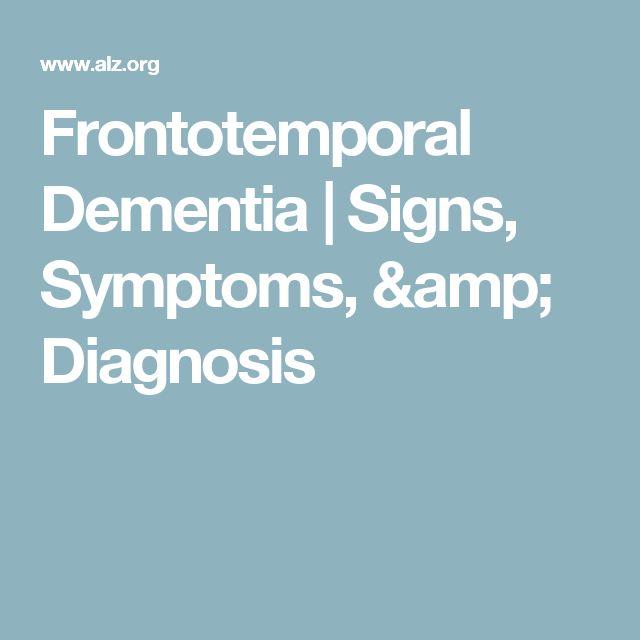 Frontotemporal Dementia | Signs, Symptoms, & Diagnosis