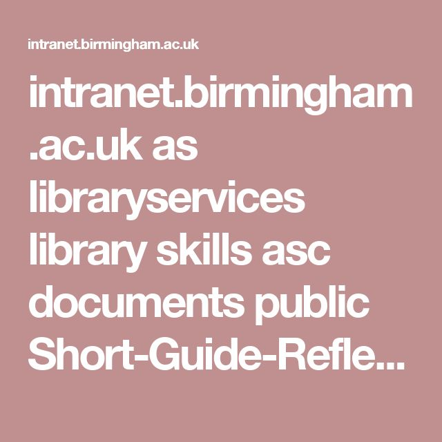 intranet.birmingham.ac.uk as libraryservices library skills asc documents public Short-Guide-Reflective-Writing.pdf