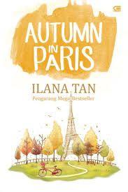Autumn in Paris By Ilana Tan ~New Cover~ Endingnya sedih banget TT
