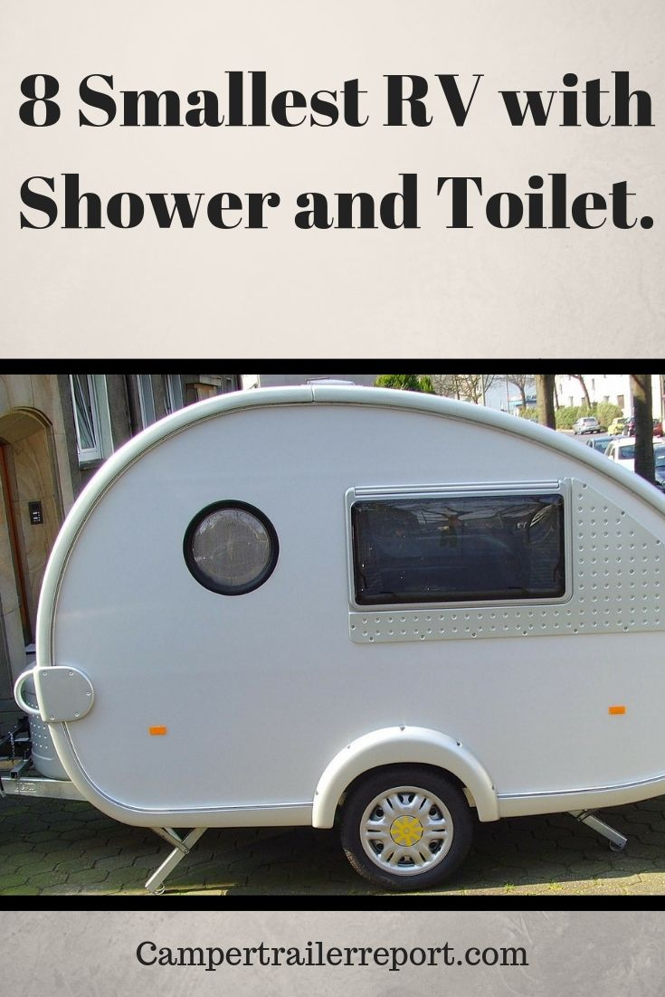 8 Smallest Rv With Shower And Toilet Small Rv Small Campers Small Travel Trailers