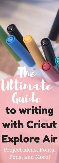 Write with Cricut Explore Air / Guide on how to write with the cricut explore air