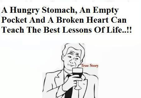 A hungry stomach, an empty pocket and a broken heart can teach the best lessons of life. #Inspirational #Life #BrokenHeart #picturequotes  View more #quotes on http://quotes-lover.com
