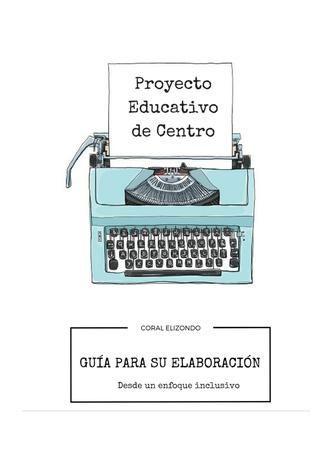 Proyecto Educativo de Centro desde un enfoque inclusivo  Documento de centro