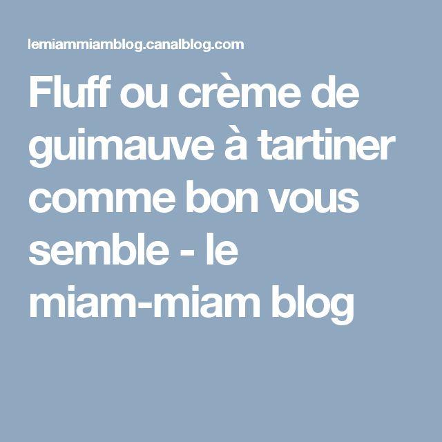 Fluff ou crème de guimauve à tartiner comme bon vous semble - le miam-miam blog
