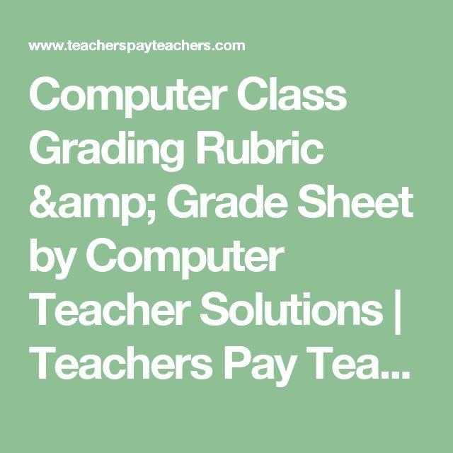 Computer Class Grading Rubric & Grade Sheet by Computer Teacher Solutions | Teachers Pay Teachers