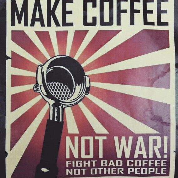 Make coffee not war!