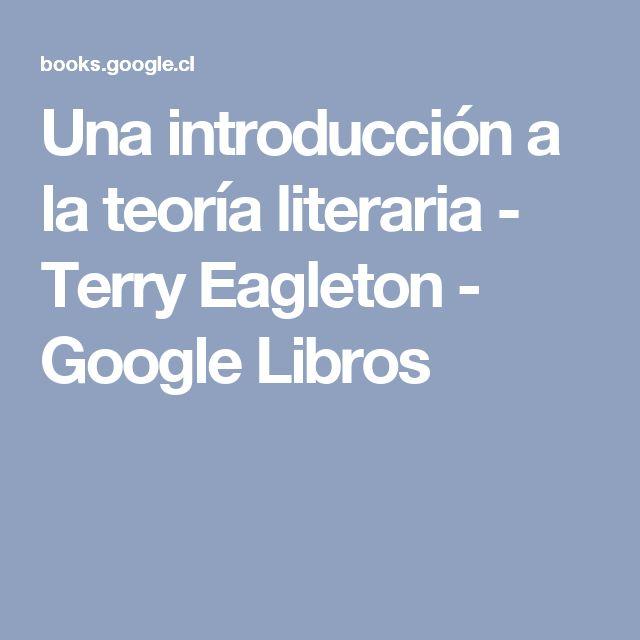 Una introducción a la teoría literaria - Terry Eagleton - Google Libros