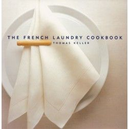 Thomas Keller – The French Laundry Cookbook