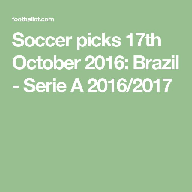 Soccer picks 17th October 2016: Brazil - Serie A 2016/2017