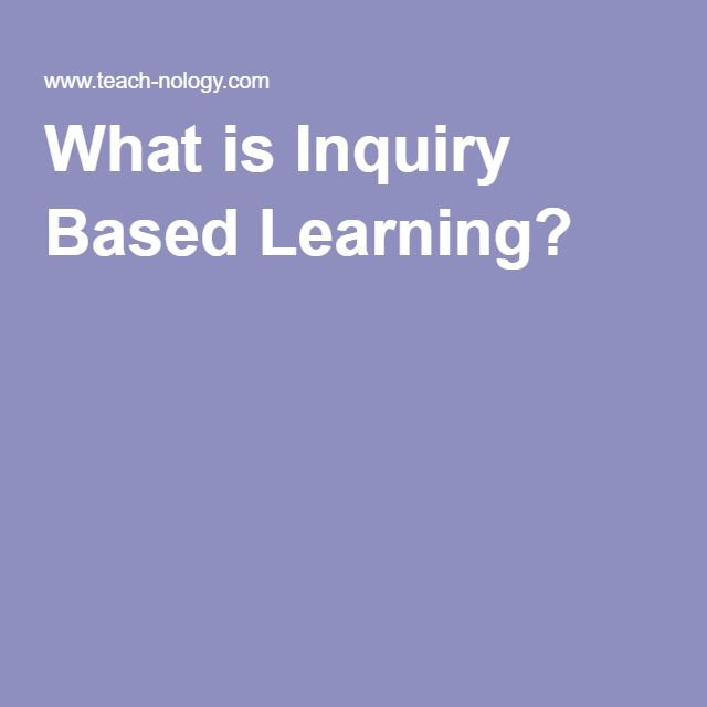 What is Inquiry Based Learning?