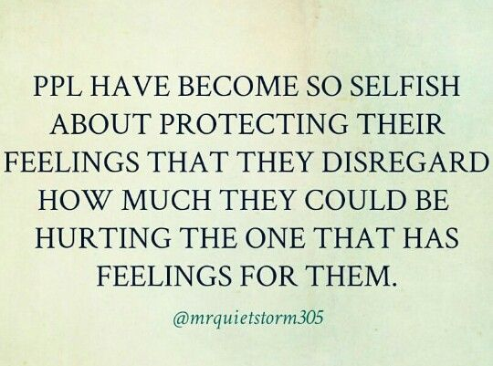 Quotes About Inconsiderate People: 17 Best Images About Selfish People On Pinterest