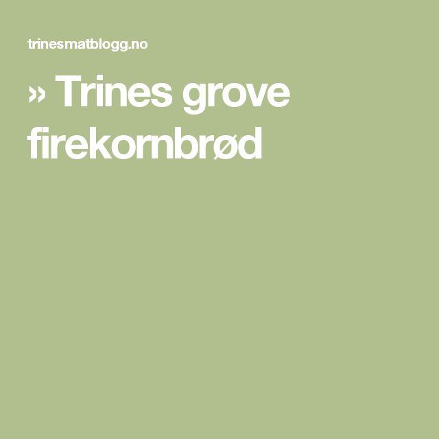 » Trines grove firekornbrød