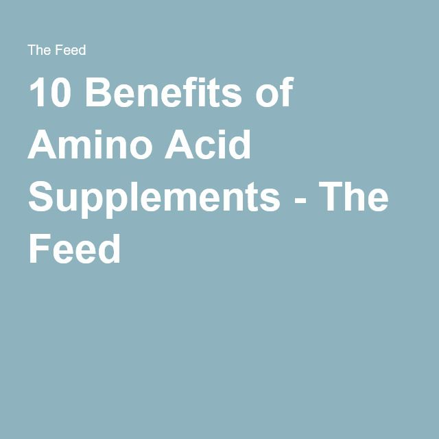 10 Benefits of Amino Acid Supplements - The Feed