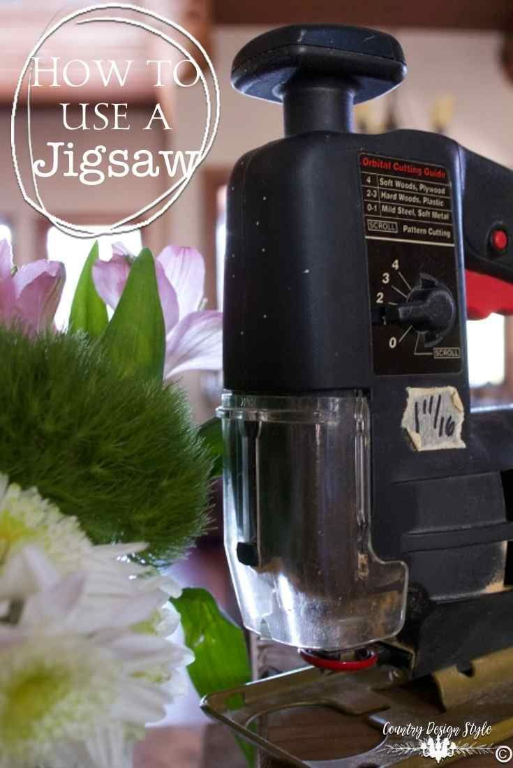 How to use a jigsaw tips and tricks specially for the women DIYers! Those that have never turned on a power tool! | Country Design Style | http://countrydesignstyle.com