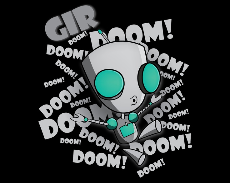 "Ha ha! I love Gir and doom! Especially DOOM! <3 DON""T JUDGE!"