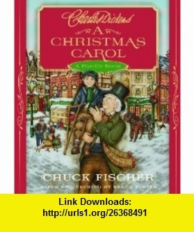A Christmas Carol A Pop-Up Book Charles Dickens, Chuck Fischer , ISBN-10: 031603973X  ,  , ASIN: B005ZO4TOO , tutorials , pdf , ebook , torrent , downloads , rapidshare , filesonic , hotfile , megaupload , fileserve
