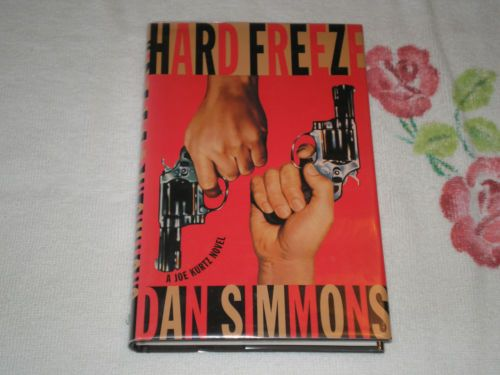 Hard Freeze : A Joe Kurtz Novel by Dan Simmons