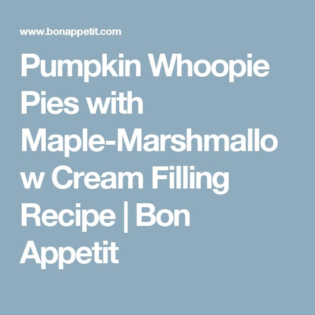Pumpkin Whoopie Pies with Maple-Marshmallow Cream Filling Recipe   Bon Appetit