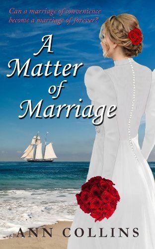 A Matter of Marriage by Ann Collins, http://www.amazon.com/dp/B00EYRJKGK/ref=cm_sw_r_pi_dp_Q5Dnsb1XZ6H1D