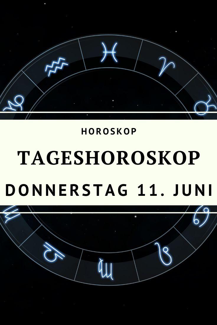 Dein Tageshoroskop für Donnerstag, den 11. Juni 2020