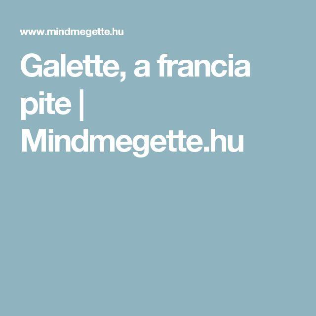 Galette, a francia pite | Mindmegette.hu