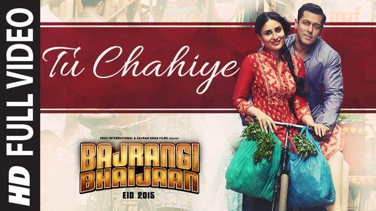 'Tu Chahiye' FULL VIDEO Song - Atif Aslam | Bajrangi Bhaijaan | Salman K...