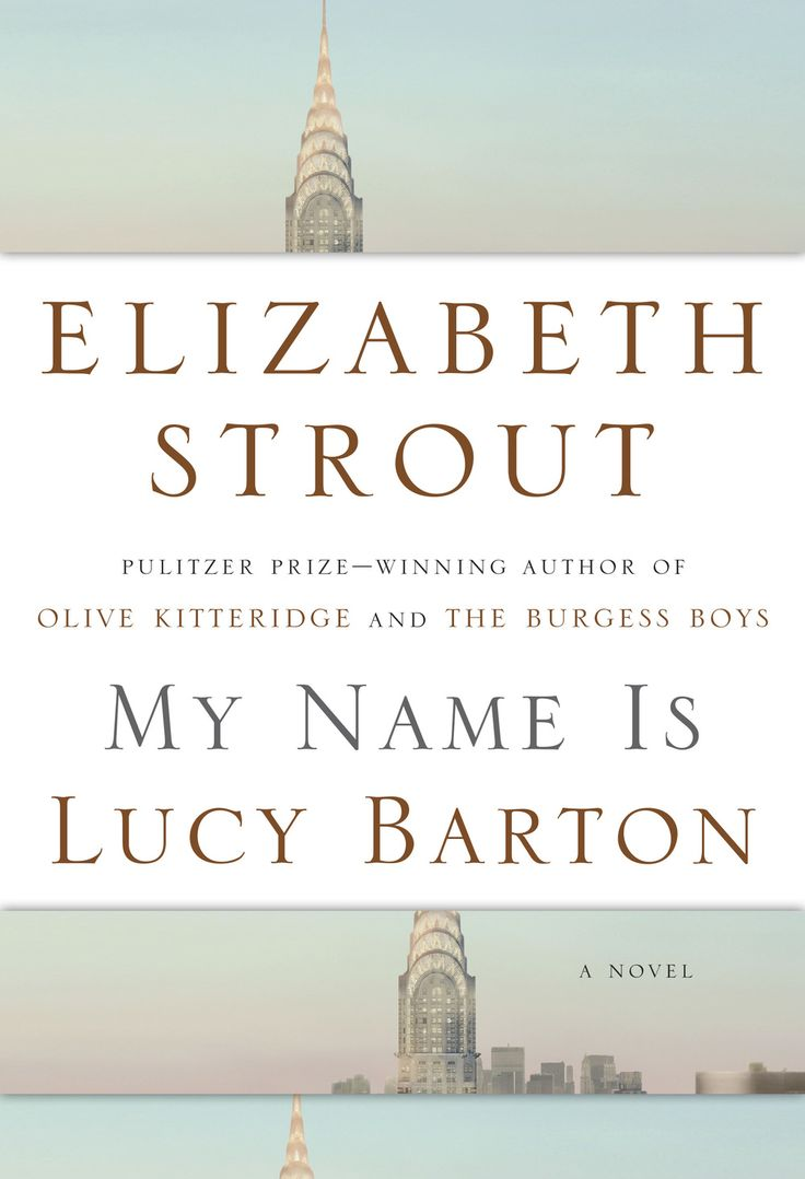 My Name Is Lucy Barton By Elizabeth Strout, Out Jan 5