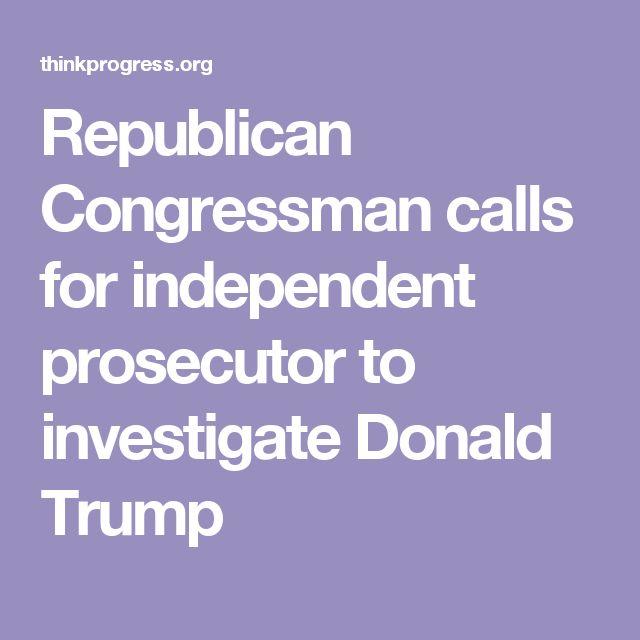Republican Congressman calls for independent prosecutor to investigate Donald Trump