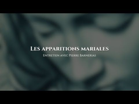 Entretien avec Pierre Barnerias : Les apparitions mariales