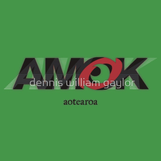 run amok in aotearoa, AMOK [tm] Antipodean Masters Of Kinetics - Auckland, Aotearoa - T-Shirts & Hoodies, unique bespoke designs by dennis william gaylor .:: watersoluble ::.