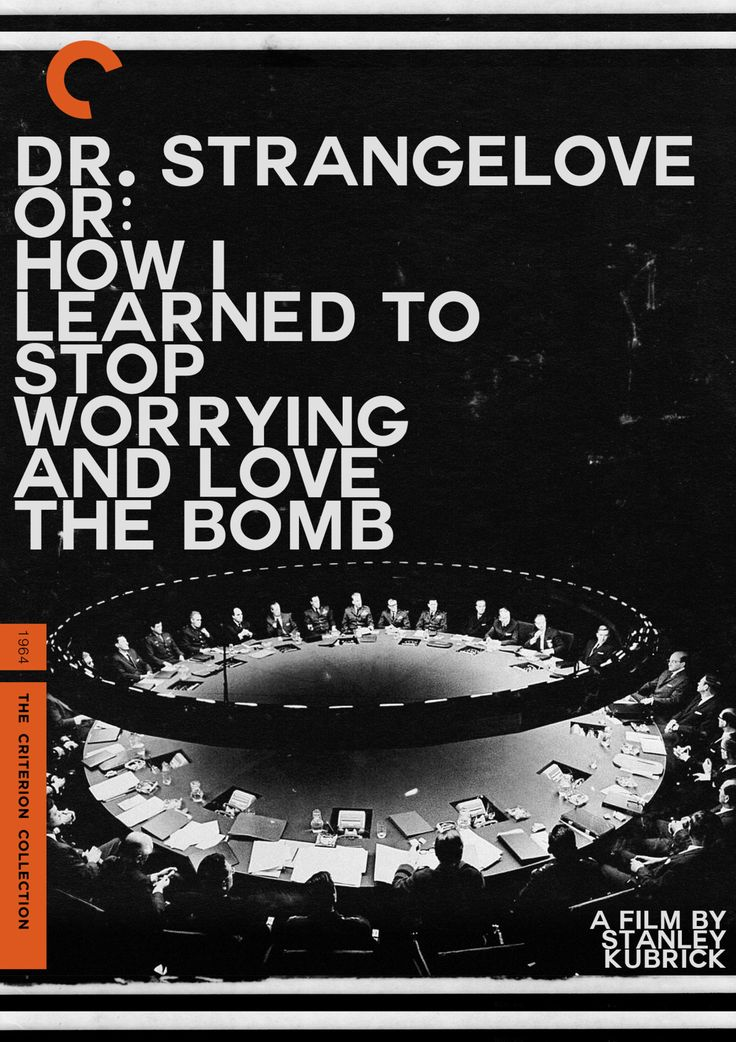 """midmarauder:    Criterion Cover Special Request # 4 Stanley Kubrick's """"Dr. Strangelove""""  The Fourth Film in the series is from fellow tumblrNailwrapsfor Stanley Kubrick's 1964 Satirical Farce,Dr. Strangelove or: How I learned to stop worrying and Love the Bomb  Request # 5 is coming soon!!Thanks MM"""