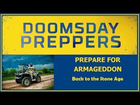 Doomsday Preppers - Back to the Stone Age