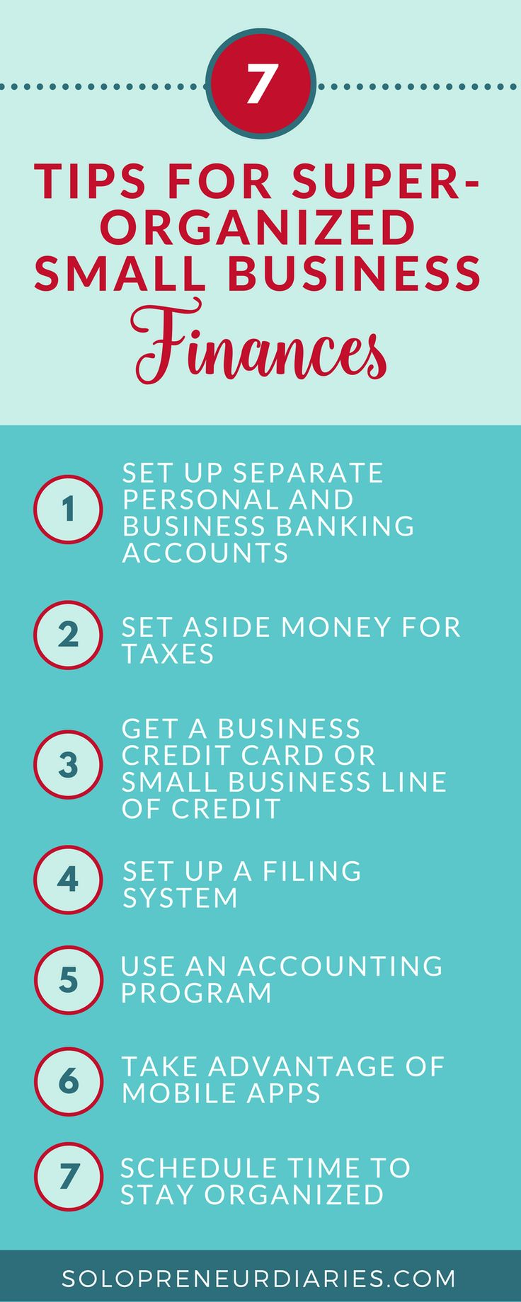 Small Business Tips   As a small business owner, there is always something that needs to be done and it's easy to put off finances for another day. And that's how chaos happens. Stay on top of your small business finances with these seven simple tips.   E
