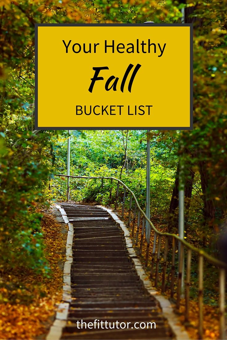 Have a fun, healthy Fall! Check off these Fall Bucket List activities to help ensure you do all that you wanted this season and stay healthy and active!