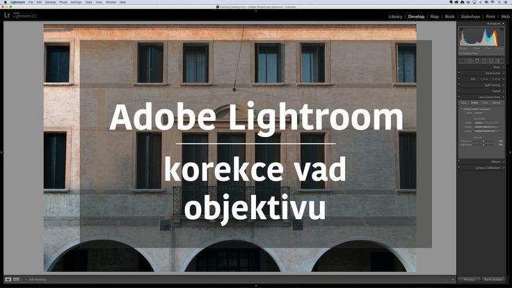 Adobe Photoshop Lightroom - korekce vad objektivu