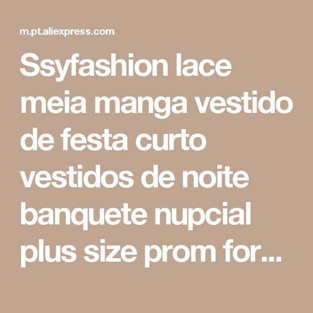 Ssyfashion lace meia manga vestido de festa curto vestidos de noite banquete nupcial plus size prom formal vestido robe de soiree Loja Online | aliexpress móvel