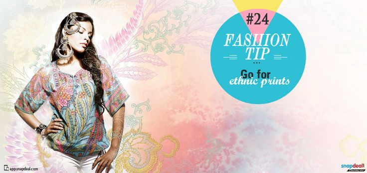 Fashion Tip #24: Go for Ethnic Prints!  Haute tip for all ethnic -wear connoisseurs is to team your ethnic prints on western silhouettes. Wear your paisley, bandhani, ikat et al on your scarves, kurtis or cotton camis. To go the old-school way, pick your favourite prints in sarees, duppatas  or kurtas and add the much needed fun to your wardrobe! Lighten up the day with ethnic printed accessories such as bags and shoes or even stationary!