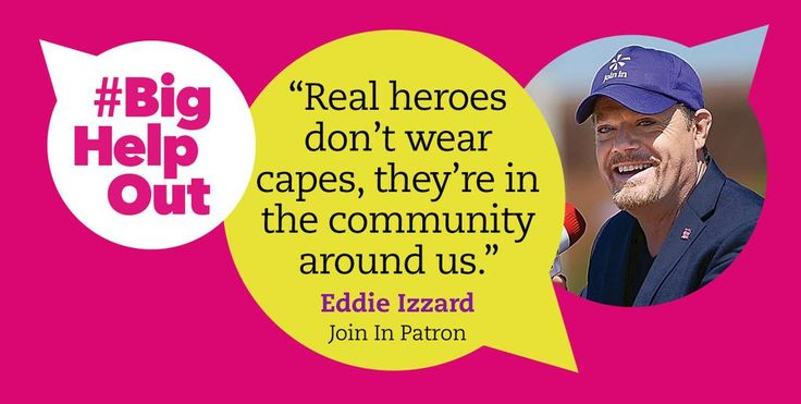 """Once you give something, it feels good; then you've got a taste for it"" – @eddieizzard on volunteering. #BigHelpOut"